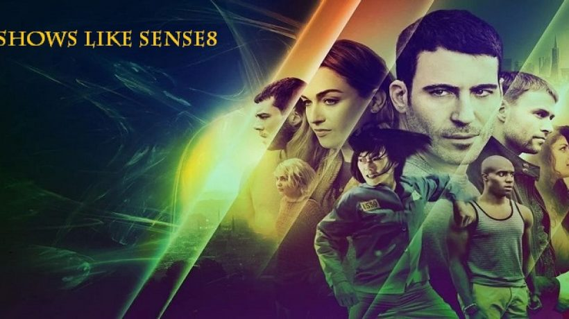Best shows like sense8 that you can enjoy
